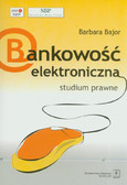 Bajor Barbara - Bankowość elektroniczna studium prawne