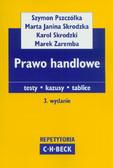 Pszczółka Szymon, Skrodzka Marta Janina, Skrodzki Karol, Zaremba Marek - Prawo handlowe. testy - kazusy - tablice