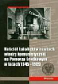 Kościół katolicki w realiach władzy komunistycznej na Pomorzu Środkowym w latach 1945-1989