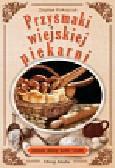 Prokopczuk Zbigniew - Przysmaki wiejskiej piekarni. domowe chleby, bułki, chałki