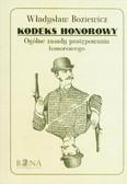 Boziewicz Władysław - Kodeks honorowy Ogólne zasady postępowania honorowego