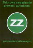 red. Lewandowski Krzysztof - Zbiorowe zarządzanie prawami autorskimi po zmianach ustawowych