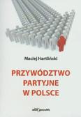 Hartliński Maciej - Przywództwo partyjne w Polsce
