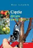 Jakubik Uwe - Cięcie drzew owocowych