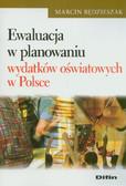 Będzieszak Marcin - Ewaluacja w planowaniu wydatków oświatowych w Polsce
