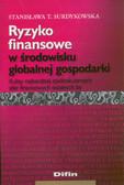 Surdykowska Stanisława T. - Ryzyko finansowe w środowisku globalnej gospodarki