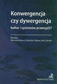 Konwergencja czy dywergencja kultur i systemów prawnych?
