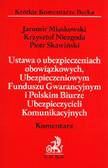 Miaskowski Jaromir, Niezgoda Krzysztof, Skawiński Piotr - Ustawa o ubezpieczeniach obowiązkowych, Ubezpieczeniowym Funduszu Gwarancyjnym i Polskim Biurze Ubezpieczycieli Komunikacyjnych