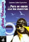 Soler-Espiauba Dolores - Pero se casan con las morenas