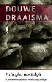 Draaisma Douwe - Fabryka nostalgii O fenomenie pamięci wieku dojrzałego