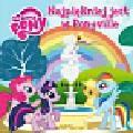 My Little Pony Najpiękniej jest w Ponyville