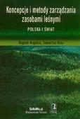 Nogalski Bogdan, Klisz Sebastian - Koncepcje i metody zarządzania zasobami leśnymi