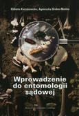 Kaczorowska Elżbieta, Draber-Mońko Agnieszka - Wprowadzenie do entomologii sądowej