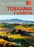 Szyma Marcin, Michalec Bogusław, Wolak Joanna - Toskania i Umbria Przewodnik ilustrowany