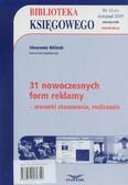 Biliński Sławomir - 31 nowoczesnych form reklamy - warunki stosowania, rozliczanie
