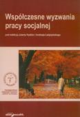 red. Kędzior Jolanta, red. Ładyżyński Andrzej - Współczesne wyzwania pracy socjalnej