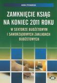 Zysnarska Anna - Zamknięcie ksiąg na koniec 2011 roku w sektorze budżetowym i samorządowych zakładach budżetowych