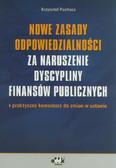 Puchacz Krzysztof - Nowe zasady odpowiedzialności za naruszenie dyscypliny finansów publicznych – praktyczny komentarz do zmian w ustawie