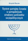 Chaczko Krzysztof - System partyjny Izraela w perspektywie struktury podziałów socjopolitycznych