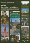 Barnaszewski Bogusław - Źródła kryzysów i konfliktów. Czynniki endogenne i egzogenne warunkujące kryzysy oraz konflikty w relacjach społecznych i politycznych współczesnego świata
