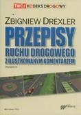 Drexler Zbigniew - Przepisy ruchu drogowego z ilustrowanym komentarzem