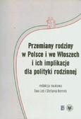 red. Leś Ewa, red. Bernini Stefania - Przemiany rodziny w Polsce i we Włoszech i ich implikacje dla polityki rodzinnej