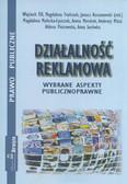red. Koczanowski Janusz - Działalność reklamowa. Wybrane aspekty publicznoprawne