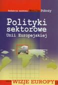 red. Poboży Monika - Polityki sektorowe Unii Europejskiej