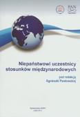red. Pawłowska Agnieszka - Niepaństwowi uczestnicy stosunków międzynarodowych