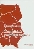 Miazga Mieczysław - Z zagadnień socjologii regionu