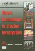 Adamski Jacek - Nowe technologie w służbie terrorystów