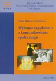 Makara-Studzińska Marta - Wybrane zagadnienia z komunikowania społecznego