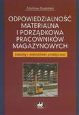 Dudziński Zdzisław - Odpowiedzialność materialna i porządkowa pracowników magazynowych. Zasady i wskazówki praktyczne