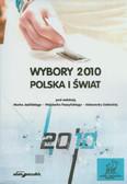 red. Jeziński Marek, red. Peszyński Wojciech, red. Seklecka Aleksandra - Wybory 2010. Polska i Świat