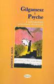 Wais Jadwiga - Gilgamesz i Psyche z antropologii przemiany duchowej