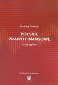 Borodo Andrzej - Polskie prawo finansowe zarys ogólny