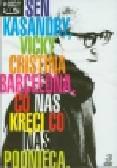 Sen Kasandry / Vicky Cristina Barcelona / Co nas kręci co nas podnieca