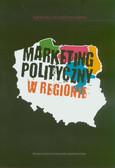 Szczudlińska-Kanoś Agnieszka - Marketing polityczny w regionie