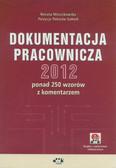 Mroczkowska Renata, Potocka-Szmoń Patrycja - Dokumentacja pracownicza 2012. ponad 250 wzorów z komentarzem (z suplementem elektronicznym)