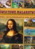 Światowe malarstwo. Poznaj 266 najpiękniejszych dzieł sztuki