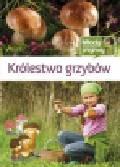 Będkowska Hanna - Królestwo grzybów