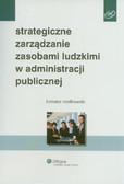 Rostkowski Tomasz - Strategiczne zarządzanie zasobami ludzkimi w administracji publicznej