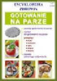 Basse Monika - Gotowanie na parze. Encyklopedia zdrowia