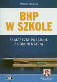 Bukała Wanda - BHP w szkole Praktyczny poradnik z dokumentacją