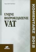 Bartosiewicz Adam - Unijne rozporządzenie VAT. Komentarz 2012