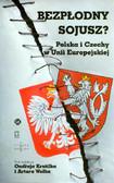 red. Krutílek Ondřej, red. Wołek Artur - Bezpłodny sojusz? Polska i Czechy w Unii Europejskiej