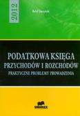Styczyński Rafał - Podatkowa księga przychodów i rozchodów 2012. Praktyczne problemy prowadzenia