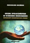 Micińska Magdalena - Udział społeczeństwa w ochronie środowiska. Instrumenty administracyjno-prawne