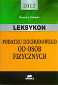 Kubacki Ryszard - Leksykon podatku dochodowego od osób fizycznych - 2012