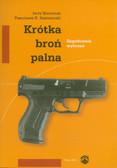 Nawrotek Jerzy, Kazimierski Franciszek E. - Krótka broń palna. Zagadnienia wybrane